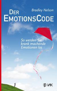 Emotion Code Buch Cover Emotionscode Bradley Nelson So werden Sie krank machende Emotionen los